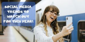 Social Media Trends (Definitive Trends to Watch)